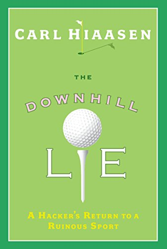 The Downhill [Down Hill] Lie: A Hacker's Return to a Ruinous Sport (SIGNED)