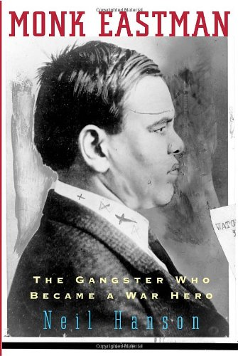 9780307266552: Monk Eastman: The Gangster Who Became a War Hero