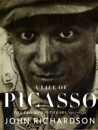 A Life of Picasso: The Triumphant Years, 1917-1932: Richardson, John with Marilyn McCully