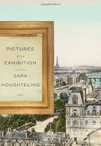 Pictures at an Exhibition (Signed First Edition): Houghteling, Sara