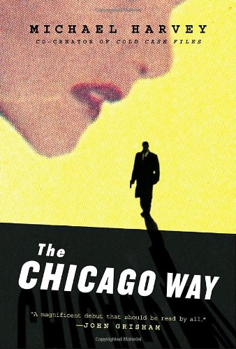 The Chicago Way: HARVEY, Michael