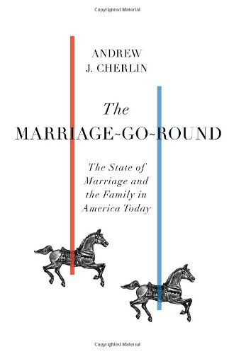 9780307266897: The Marriage-Go-Round: The State of Marriage and the Family in America Today