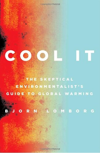 9780307266927: Cool It: The Skeptical Environmentalist's Guide to Global Warming