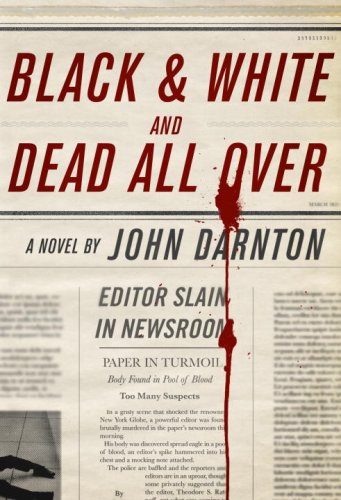 Black and White and Dead All Over: Darnton, John