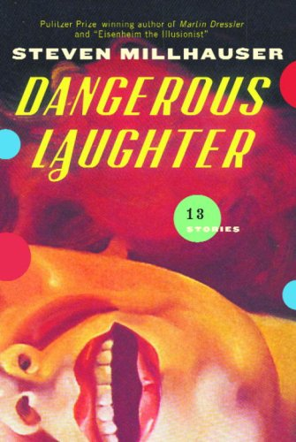 9780307267566: Dangerous Laughter: Thirteen Stories