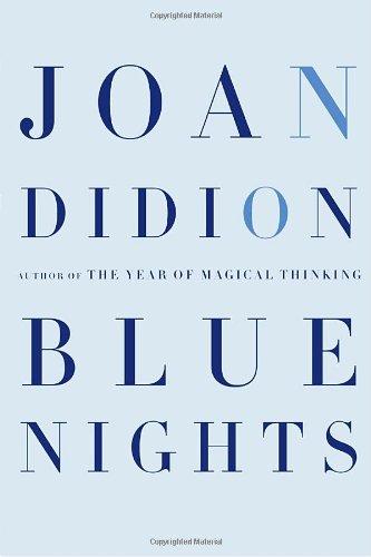 Blue Nights: Joan Didion