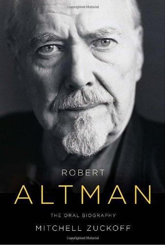 Robert Altman: The Oral Biography: Zuckoff, Mitchell