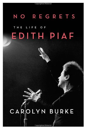 9780307268013: No Regrets: The Life of Edith Piaf