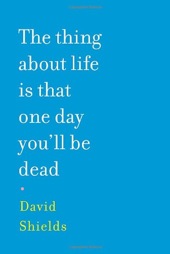 9780307268044: The Thing About Life Is That One Day You'll Be Dead