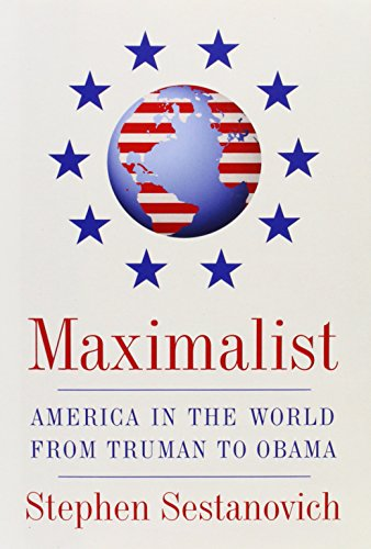 9780307268174: Maximalist: America in the World from Truman to Obama