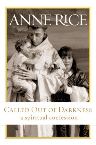 9780307268273: Called Out of Darkness: A Spiritual Confession