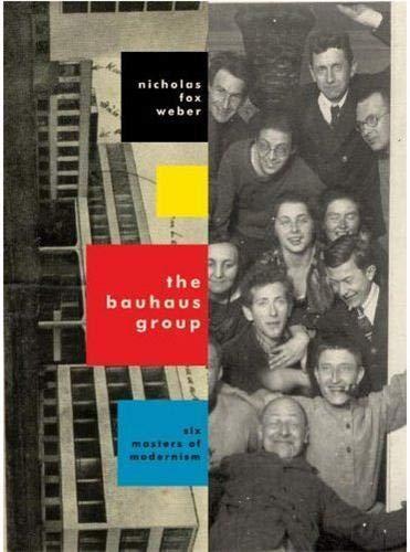 9780307268365: The Bauhaus Group Six Masters of Modernism /Anglais