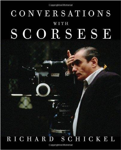 CONVERSATIONS WITH SCORCESE: Schickel, Richard