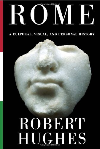 9780307268440: Rome: A Cultural, Visual, and Personal History