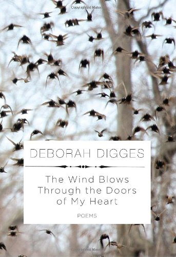 The Wind Blows Through the Doors of My Heart: Poems: Digges, Deborah