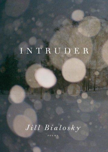 Intruder: Poems: Bialosky, Jill