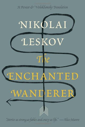 The Enchanted Wanderer (Mint First Edition): Nikolai Leskov (author); Richard Pevear and Larissa ...