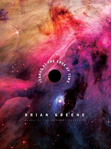 Icarus at the Edge of Time: Greene, Brian