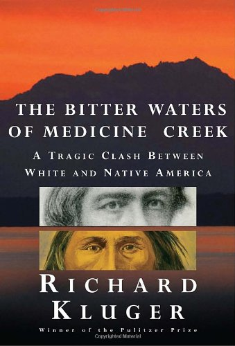 9780307268891: The Bitter Waters of Medicine Creek: A Tragic Clash Between White and Native America