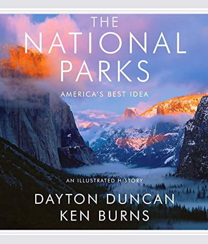 The National Parks: America's Best Idea.: DUNCAN, Dayton, and BURNS, Ken.
