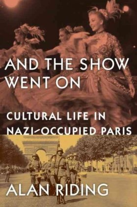 9780307268976: And the Show Went On: Cultural Life in Nazi-Occupied Paris