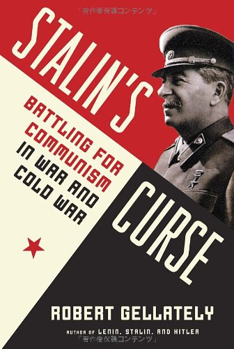 9780307269157: Stalin's Curse: Battling for Communism in War and Cold War