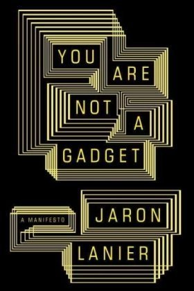 9780307269645: You Are Not a Gadget: A Manifesto