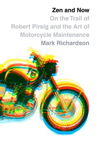 Image result for ZEN AND NOW On the Trail of Robert Pirsig and the Art of Motorcycle Maintenance By Mark Richardson 274 pp. Alfred A. Knopf. $25