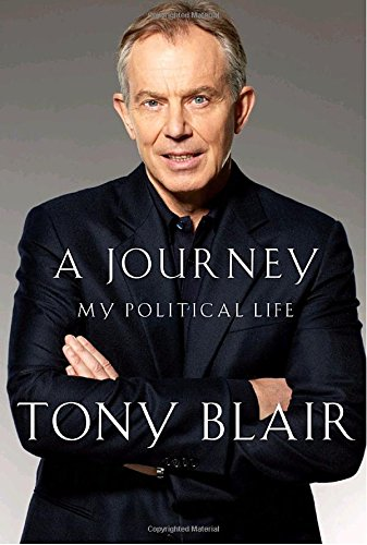 A Journey: My Political Life (9780307269836) by Tony Blair