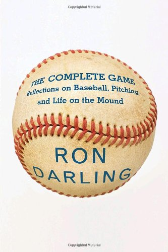 9780307269843: The Complete Game: Reflections on Baseball, Pitching, and Life on the Mound