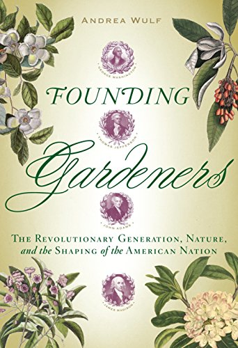9780307269904: Founding Gardeners: The Revolutionary Generation, Nature, and the Shaping of the American Nation