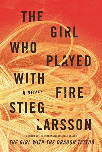 The Girl Who Played With Fire: A Novel: Larsson, Stieg