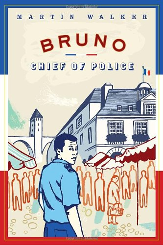 9780307270177: Bruno, Chief of Police: A Novel of the French Countryside