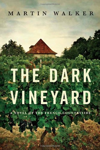 9780307270184: The Dark Vineyard: A mystery of the French countryside