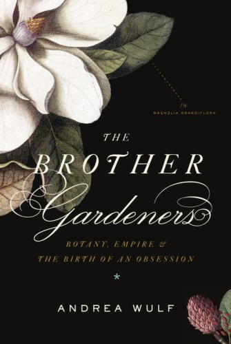9780307270238: The Brother Gardeners: Botany, Empire and the Birth of an Obsession