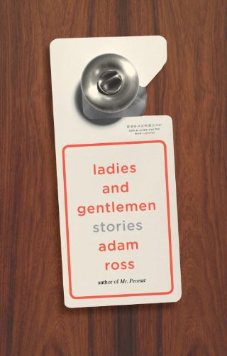 Ladies and Gentlemen: Stories (Signed First Edition): Adam Ross