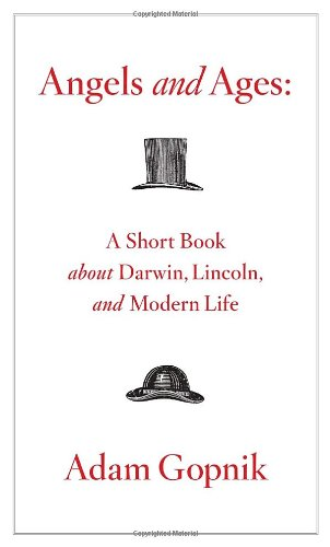 Angels and Ages: A Short Book About Darwin, Lincoln, and Modern Life (SIGNED)