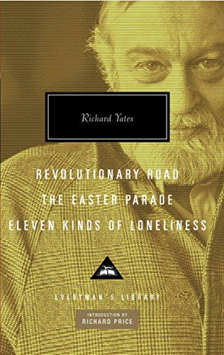 Revolutionary Road, The Easter Parade, Eleven Kinds of Loneliness (Everyman's Library Classics...