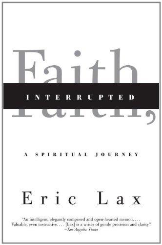 Faith, Interrupted: A Spiritual Journey: Lax, Eric