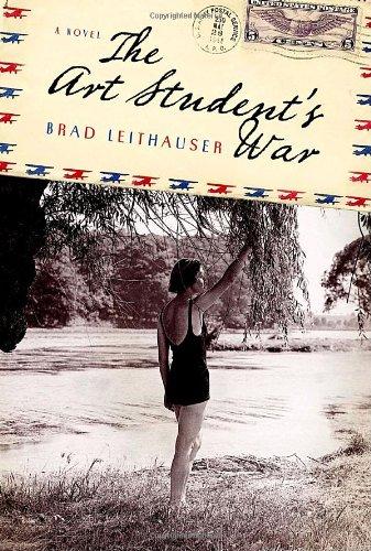 The Art Student's War: Leithauser, Brad