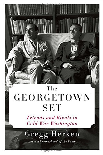 9780307271181: The Georgetown Set: Friends and Rivals in Cold War Washington