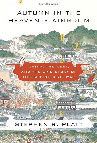 9780307271730: Autumn in the Heavenly Kingdom: China, the West, and the Epic Story of the Taiping Civil War