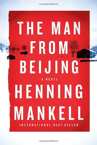 The Man from Beijing: Mankell, Henning: Translated