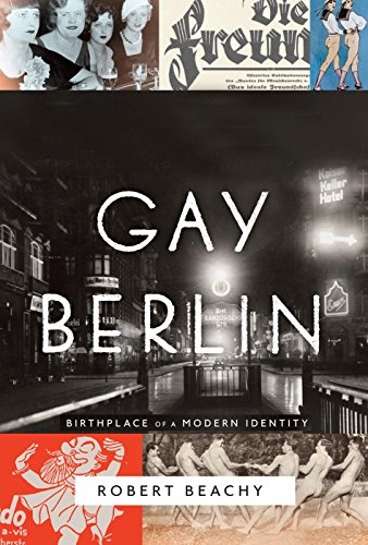 9780307272102: Gay Berlin: Birthplace of a Modern Identity