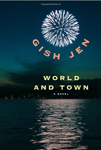 World and Town (0307272192) by Gish Jen