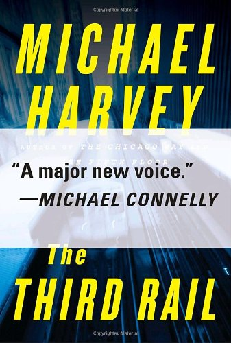 The Third Rail (Signed First Edition ): HARVEY, MICHAEL