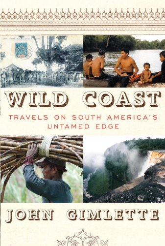 9780307272539: Wild Coast: Travels on South America's Untamed Edge