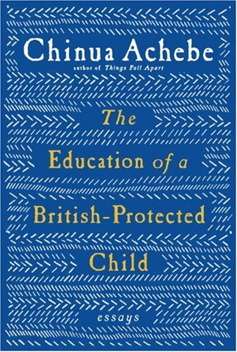 9780307272553: The Education of a British-Protected Child: Essays