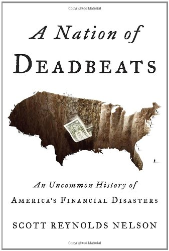 9780307272690: A Nation of Deadbeats: An Uncommon History of America's Financial Disasters