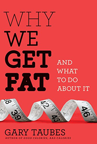 9780307272706: Why We Get Fat: And What to Do about It (Borzoi Books)